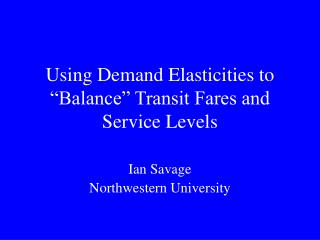 Using Demand Elasticities to  Balance  Transit Fares and Service Levels