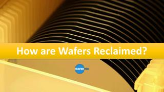 How are Wafers Reclaimed