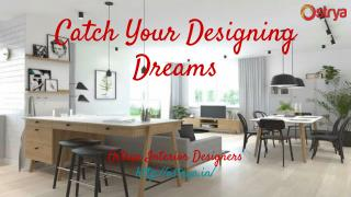 Catch Your Designing Dreams