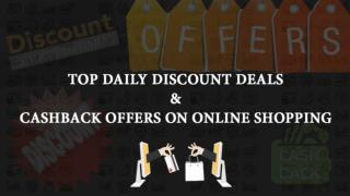Top Daily Discount Deals & Cashback Offers On Online Shopping