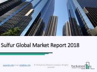 Sulfur Global Market Report 2018