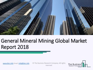 General Mineral Mining Global Market Report 2018