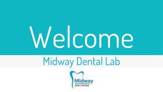 Full-service Dental Laboratory supplier   Midway Dental Lab