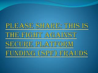 Be Careful From Secure Platform Funding Frauds