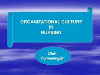 ORGANIZATIONAL CULTURE IN NURSING