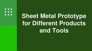 Sheet Metal Prototype for Different Products and Tools