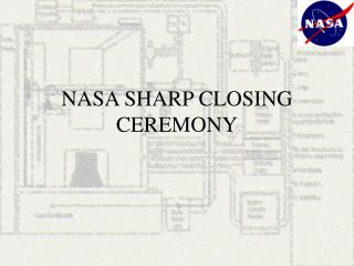 NASA SHARP CLOSING CEREMONY
