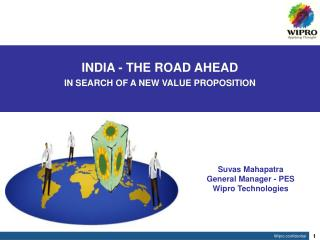 INDIA - THE ROAD AHEAD  IN SEARCH OF A NEW VALUE PROPOSITION