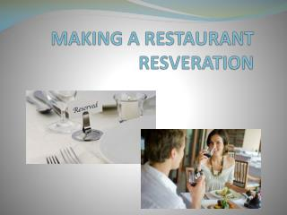 MAKING A RESTAURANT RESVERATION