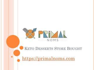 Keto Desserts Store Bought