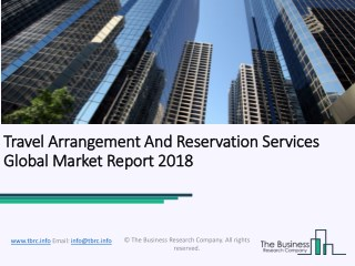 Travel Arrangement And Reservation Services Global Market Report 2018
