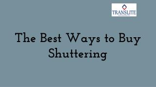 The Best Ways to Buy Shuttering