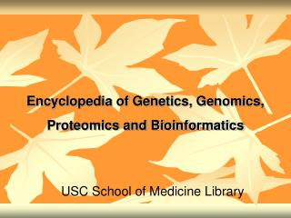 Encyclopedia of Genetics, Genomics, Proteomics and Bioinformatics