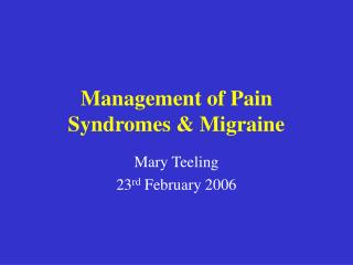 Management of Pain Syndromes & Migraine