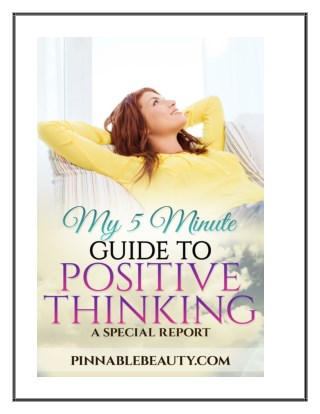 My 5 Minute Guide to Positive Thinking