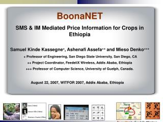 BoonaNET SMS & IM Mediated Price Information for Crops in Ethiopia Samuel Kinde Kassegne + , Ashenafi Assefa ++ an