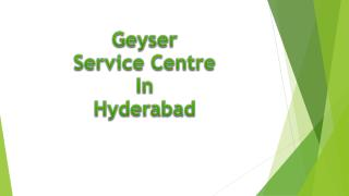 Geyser Service Centre in Hyderabad