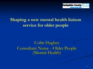 Shaping a new mental health liaison service for older people