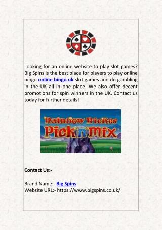 Slots Online Bingo UK   Big Spins