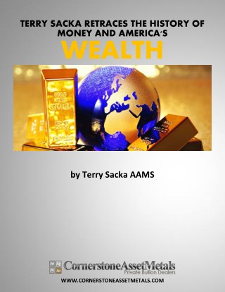 Terry Sacka Retraces The History of Money and American's Future Wealth