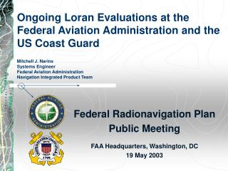 Federal Radionavigation Plan Public Meeting FAA Headquarters, Washington, DC 19 May 2003