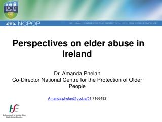 Perspectives on elder abuse in Ireland Dr. Amanda Phelan