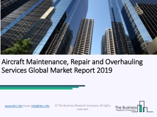 Aircraft Maintenance, Repair and Overhauling Services Global Market Report 2019