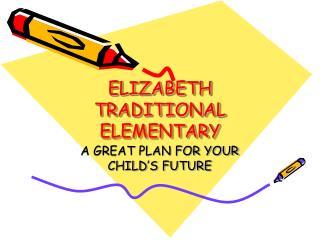 ELIZABETH TRADITIONAL ELEMENTARY