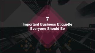7 important business etiquette everyone should be
