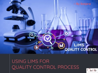 Using LIMS for Quality Control Process