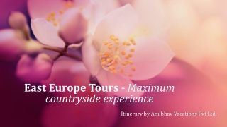 East Europe Tours - Maximum countryside experience