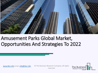Amusement Parks Global Market, Opportunities And Strategies To 2022