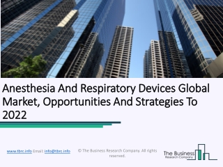 Anesthesia And Respiratory Devices Global Market, Opportunities And Strategies To 2022