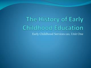 The History of Early Childhood Education