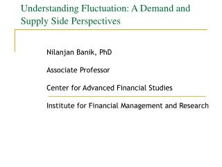 Understanding Fluctuation: A Demand and Supply Side Perspectives