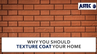 Why You Should Texture Coat Your Home