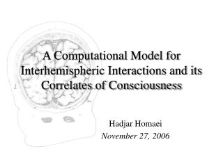 A Computational Model for Interhemispheric Interactions and its Correlates of Consciousness