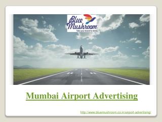 Mumbai Airport Advertising   Advertise in Mumbai Airport