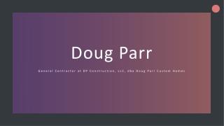 Doug Parr (Boyd TX) - General Contractor at Doug Parr Custom Homes