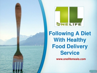 Following A Diet With Healthy Food Delivery Service