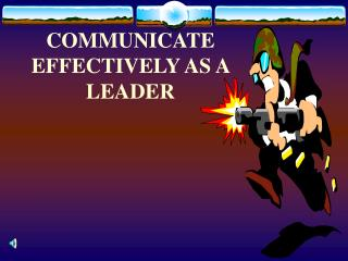COMMUNICATE EFFECTIVELY AS A LEADER
