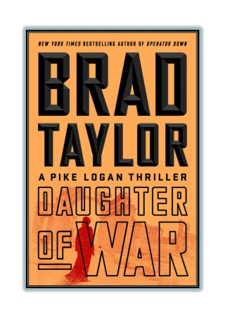 [PDF] Free Download and Read Online Daughter of War By Brad Taylor