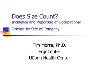 Does Size Count  Incidence and Reporting of Occupational Disease by Size of Company