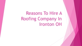 Reasons To Hire A Roofing Company In Ironton OH