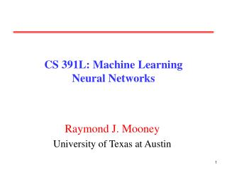 CS 391L: Machine Learning Neural Networks