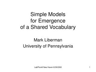 Simple Models for Emergence  of a Shared Vocabulary