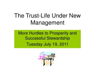 The Trust-Life Under New Management