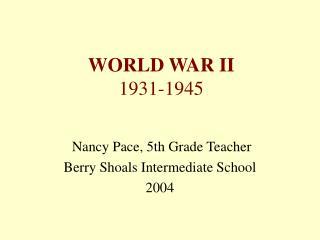 WORLD WAR II 1931-1945