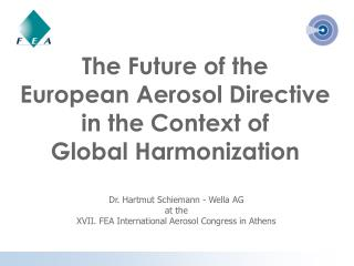 The Future of the European Aerosol Directive in the Context of Global Harmonization