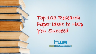 Top 103 Research Paper Ideas to Help You Succeed- Help With Assignment